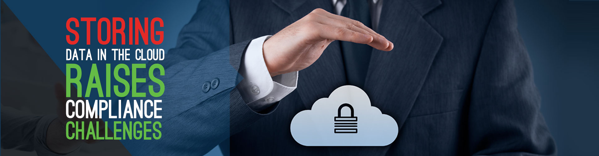 Storing Data In The Cloud Raises Compliance Challenges