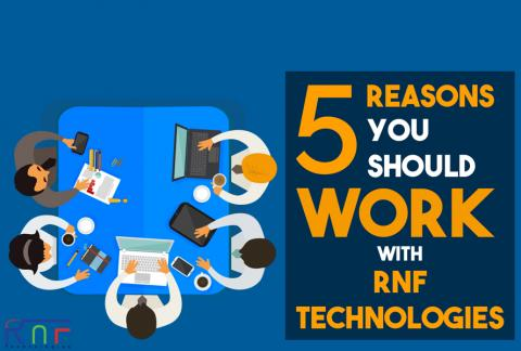 5 Reasons You Should Work With RNF Technologies