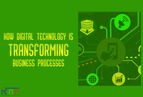 How Digital Technology Is Transforming Business Processes