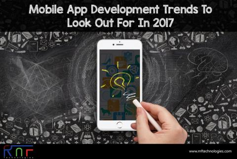 Mobile App Development Trends To Look Out For In 2017
