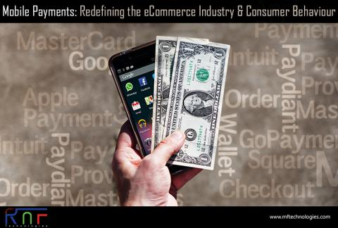 Mobile Payments: Redefining the eCommerce Industry & Consumer Behaviour